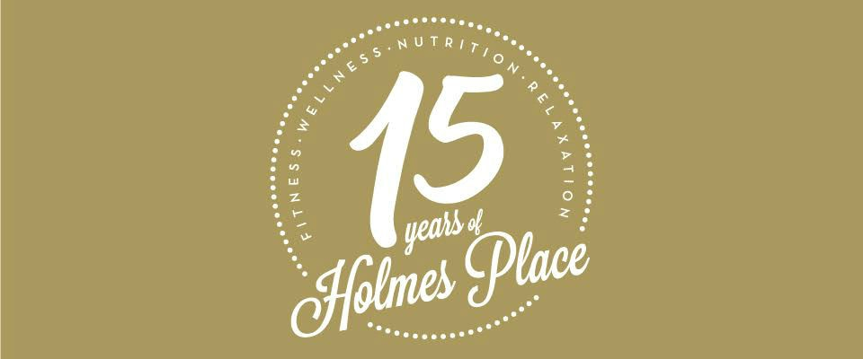 HOLMES PLACE CELEBRATES 15 YEARS OF WELLNESS ALL YEAR! LET'S ENJOY OUR ANNIVERSARY JOURNEY TOGETHER!